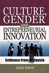 Culture, Gender and Entrepreneurial Innovation: Evidence from Malaysia - A Idris