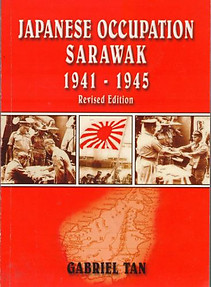Japanese Occupation Sarawak, 1941-1945 - Gabriel Tan