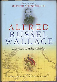 Alfred Russel Wallace: Letters from the Malay Archipelago - J van Wyhe & Anor