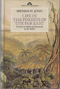 Life in the Forests of the Far East - Spencer St John