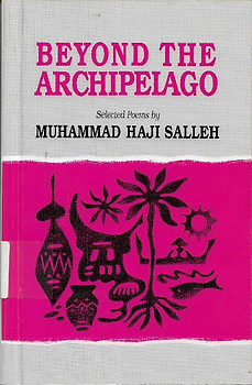 Beyond the Archipelago: Selected Poems - Muhammad H. Salleh