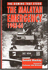 The Malayan Emergency : The Domino That Stood - Donald Mackay