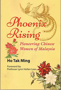 Phoenix Rising, Pioneering Chinese Women of Malaysia - Ho Tak Ming
