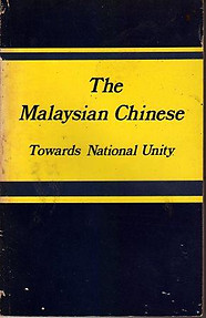The Malaysian Chinese: Towards National Unity - Malaysian Chinese Association