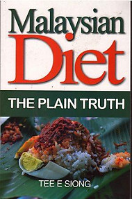 Malaysian Diet: The Plain Truth - Tee E Siong