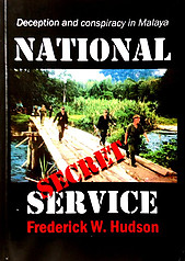 National Secret Service: Deception and Conspiracy in Malaya - Frederick W Hudson
