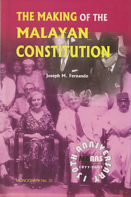The Making of the Malayan Constitution - Joseph M Fernando