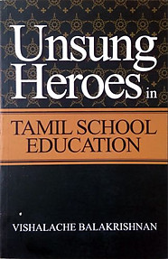 Unsung Heroes in Tamil Education - Vishalache Balakrishnan