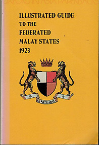 Illustrated Guide to the Federated Malay States 1923 - Cuthbert W Harrison