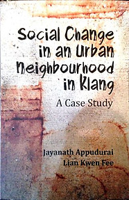 Social Change in an Urban Neighborhood in Klang - Jaya Appudurai & Lian Kwen Fee