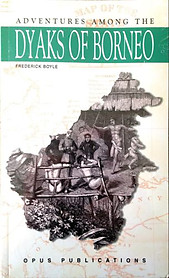 Adventures Among the Dyaks of Borneo - Frederick Boyle