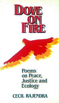 Dove on Fire: Poems on Peace, Justice and Ecology - Cecil Rajendra