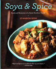Soya & Spice: Food and Memories of a Straits Teowchew Family - Jo Marion Seow