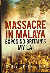 Massacre in Malaya: Exposing Britain's My Lai - Chrsitopher Hale