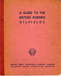A Guide to the British Borneo Oilfields - Brunei Shell Petroleum Company