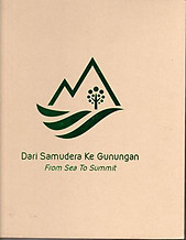 Dari Samudera ke Gunungan: From Sea to Summit - Lucien de Guise (ed)