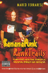 Banana Punk RawkTrails: A Euro-Fool's Metal Punk Journeys - Marco Ferrarese
