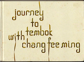 Journey to Tembok with Chang Fee Ming - Choong Chi-Ying (ed)