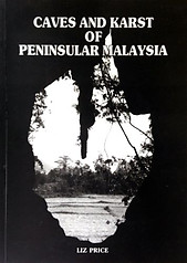Caves and Karst of Peninsula Malaysia: A Register - Liz Price