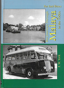 Bus Journeys Through Malaya in the 1950's - F.W. York