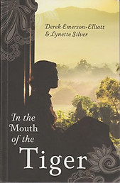 In the Mouth of the Tiger - Derek Emerson-Elliott and Lynette Silver