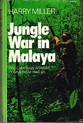 Jungle War in Malaya: The Campaign Against Communism, 1948-1960 - Harry Miller