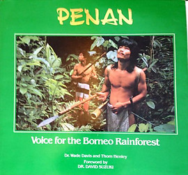 Penan: Voice for the Borneo Rainfoest - Wade Davis & Thom Henley