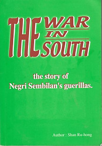 The War in the South: The Story of Negri Sembilan's Guerillas