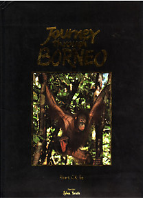 Journey Through Borneo - Albert C.K. Teo & Sylvia Yorath