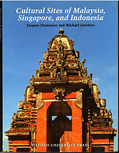 Cultural Sites of Malaysia, Singapore, and Indonesia - J. Dumarcay & M. Smithies