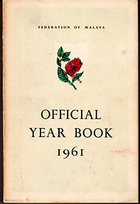 Federation of Malaya Official Year Book 1961 (Volume One)