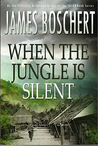 When the Jungle is Silent - James Boschert