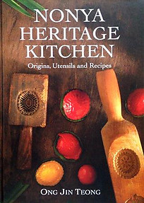 Nonya Heritage Kitchen: Origins, Utensils and Recipes - Ong Jin Teong