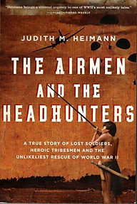 The Airmen and the Headhunters - Judith M. Heimann