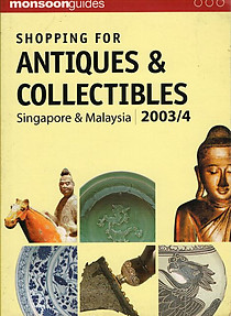 Shopping for Antiques and Collectibles Singapore and Malaysia 2003/4 - P Tatham