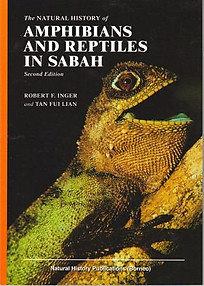 The Natural History of Amphibians and Reptiles in Sabah - Robert F Inger & Tan Fui Lian