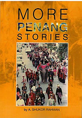 More Penang Stories - A Shukor Rahman