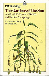 The Gardens of the Sun A Naturalist's Journal of Borneo and the Sulu Archipelago - F. W. Burbidge