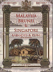 Malaysia, Brunei & Singapore Banknotes & Coins 1786 - 2016 - 8th Edition - KN Boon (ed)