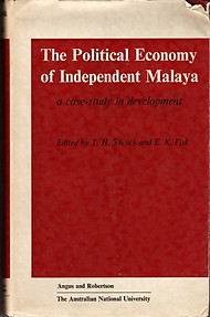 The Political Economy of Independent Malaya - TH Silcock & EK Fisk (eds)
