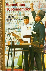 Something to Remember - Tunku Abdul Rahman