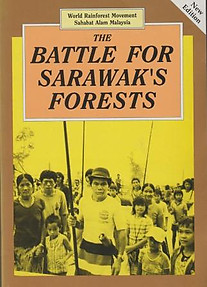 The Battle for Sarawak's Forests - World Rainforest Movement