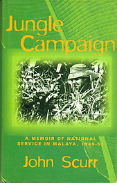 Jungle Campaign : A Memoir of National Service in Malaya, 1949-51 - John Scurr