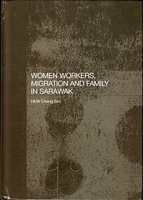 Women Workers, Migration and Family in Sarawak - Hew Cheng Sim