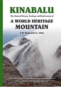 Kinabalu: The Natural History, Ecology and Biodiversity of a World Heritage Mountain - C.L. Chan & K.M. Wong