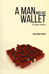A Man and His Wallet & Other Stories - Tan Bok Hooi