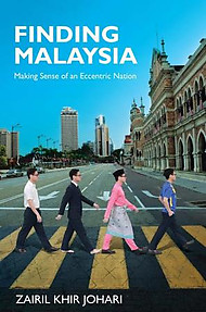 Finding Malaysia: Making Sense of an Eccentric Nation - Zairil Khir Johari