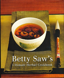Betty Saw's Ultimate Herbal Cookbook - Betty Saw