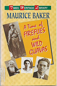 A Time of Fireflies and Wild Guavas - Maurice Baker