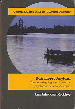Rainforest Asylum: The Enduring Legacy of Colonial Psychiatric Care in Malaysia